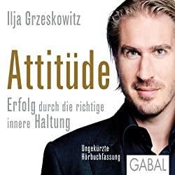 Attitüde- Erfolg durch die richtige innere Haltung